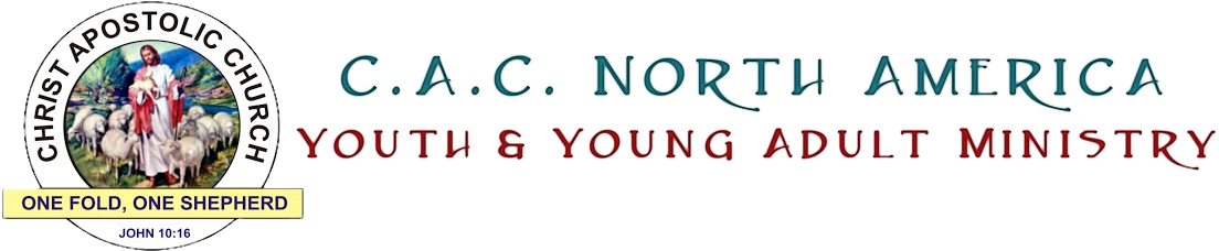 Christ Apostolic Church North America Youth & Young Adult Ministry